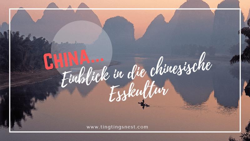 Die Vielfalt der chinesischen Esskultur – Ting Ting\'s Nest