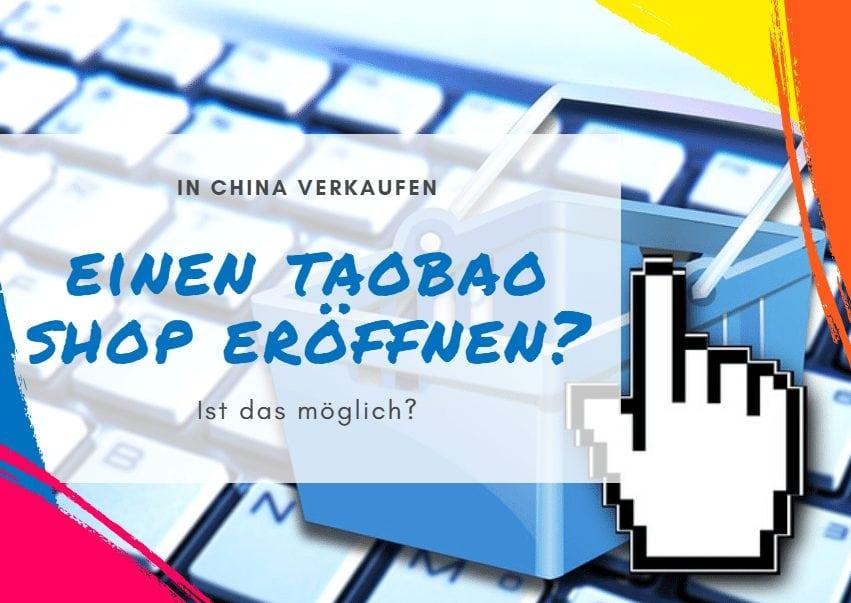 Auf Taobao verkaufen — Einen eigenen Taobao Shop eröffnen