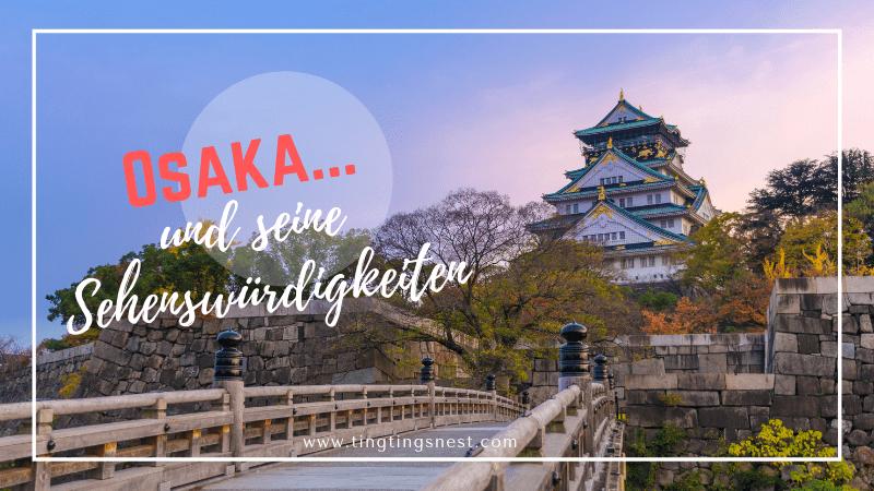 Die schönsten Sehenswürdigkeiten in Osaka