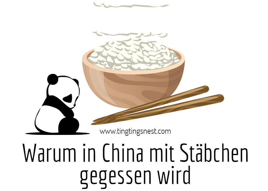 Warum essen Chinesen mit Stäbchen? – Ting Ting\'s Nest